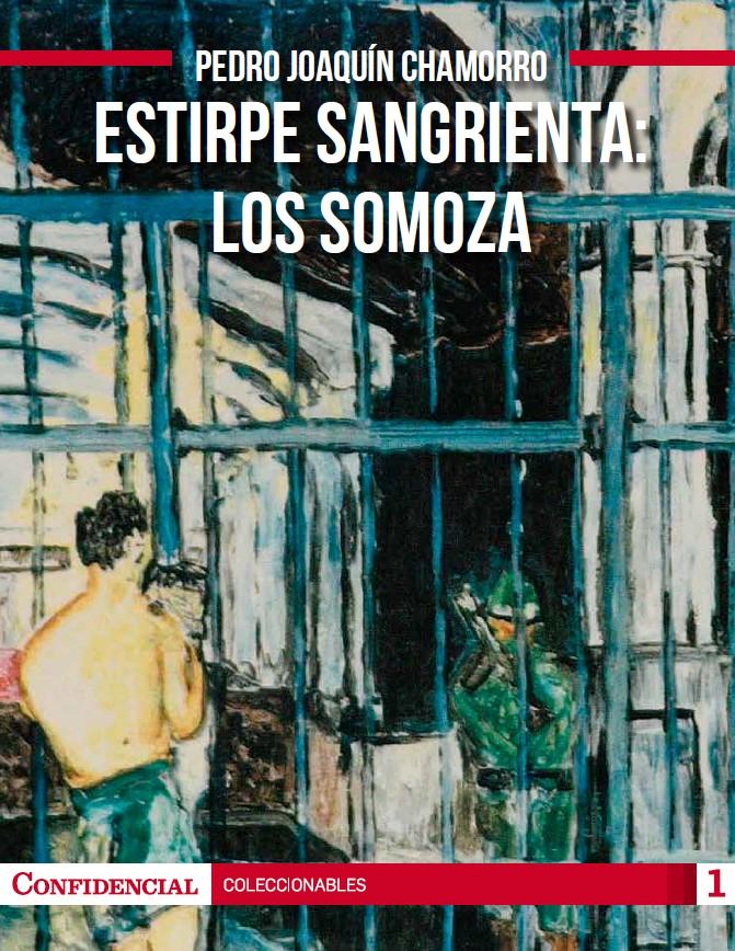 Estirpe sangrienta: Los Somoza